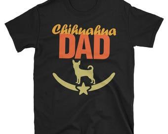Chihuahua dad shirt - chihuahua dad - chihuahua mom - chihuahua gift - chihuahua - chihuahua lover - dog lover - dog shirt - chihuahua gift