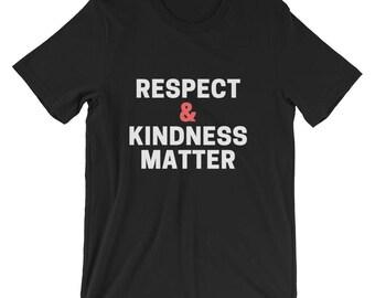 Respect and Kindness Matter T-Shirt Unisex short sleeve t-shirt, Print on Demand Shirt