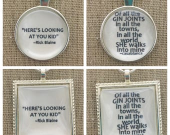 Here's  looking at you kid pendant.Of all the Gin joints she walks into mine pendant.Casablanca quote pendant.Casablanca necklace.Casablanca