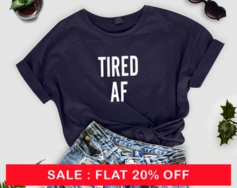 tired af, woman unisex tee, gifts for her, gift for mom, mom gifts, tired af shirt, tired af tshirt, mom life, mom life shirt