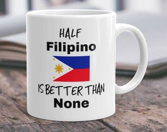 Filipino Mug Funny/Gift for Filipino/Half Filipino Gift/Philippines Mug/Filipino Christmas Gift Mug/Filipino Gag gift Birthday/Coffee Mug