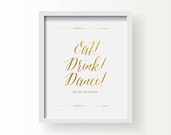 8x10_Gold Wedding Sign_Eat, Drink, Dance