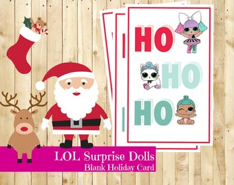 L.OL. Surprise Dolls - Ho! Ho! Ho! Christmas Card - Printable - Digital Download