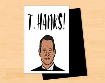 T.Hank You Card- Tom Hanks; APRdesignsUSA