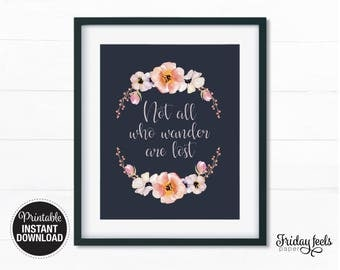 Not All Who Wander Are Lost Printable Art, Boho floral watercolor Nursery kids wall art girls kids room poster download