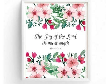 Printable art, The Joy of the lord is my strength, Nehemiah 8:10, Printable Quote