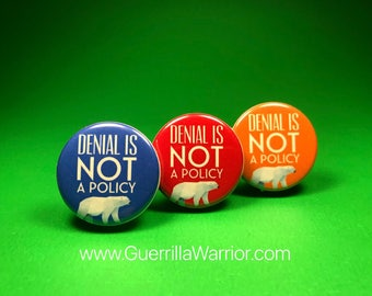 Denial Is Not A Policy (1.25 inch pinback button)
