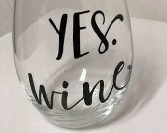 Yes. Wine Stemless