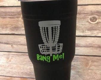 Disc Golf *Bang Me* Cup Decal