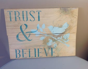 Trust and Believe Rustic Sign