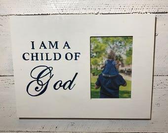 I Am A Child Of God Frame
