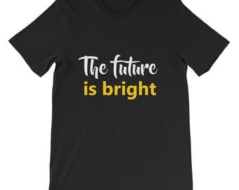 The future is bright Short-Sleeve Unisex T-Shirt
