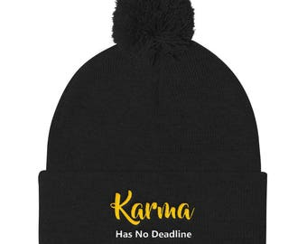 Karma has no deadline Pom Pom Knit Cap