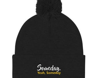 Someday yeah someday Pom Pom Knit Cap