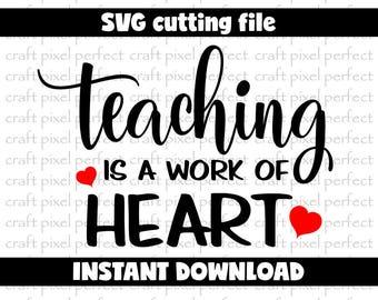 Teacher Svg File, Teaching Is A Work Of Heart Svg, Teaching Svg, Teacher Quotes Svg, Back To School Svg, Teacher Appreciation, Teach Svg