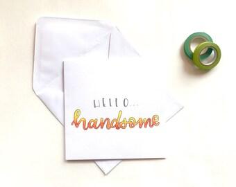 Handmade 'hello hamdsome' card