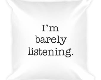 I'm Barely Listening Throw Pillow, Cute, White, Funny, Fun, Humor, Pillow, Comfortable, House Decor, Decor, Home, Girly