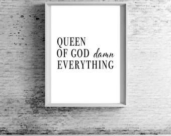 Queen of god damn everything monochrome wall print.