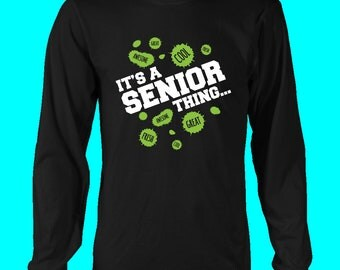 It's A Senior Thing- Class Of 2018 T Shirts
