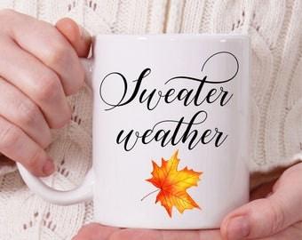 Sweater Weather Coffee Mug, Fall Coffee Mug, Autumn Coffee Mug, Maple Leaf Mug, Cute Mug, Coffee Mug for Mom, Tea Mug, Coffee Mug Gift