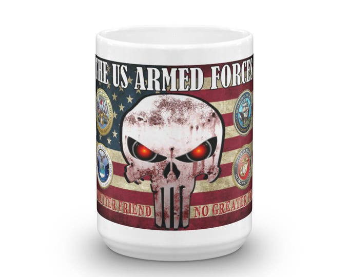 Armed Forces Mug, Patriotic Coffee Cup, Military Support, No Better Friend, No Greater Foe, Warning, We won't back down, US Military Might