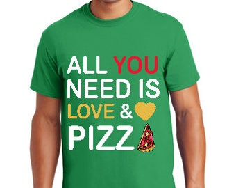 All You Need is Love and Pizza Shirt, Pizza Lover Shirt, Valentine Pizza Shirt, Food Lover Shirt, Couple Pizza Shirt, Food Trip Shirt