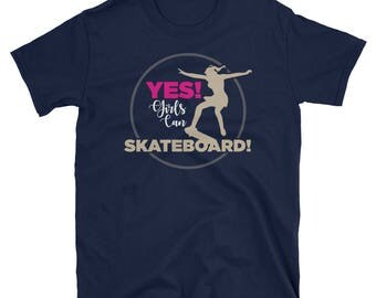 Yes Girls Can Skateboard Funny Skateboarding Skater Shirt