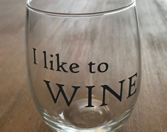 I Like to WINE - wine glass