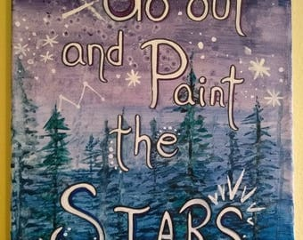 Go Out and Paint the Stars 12x16