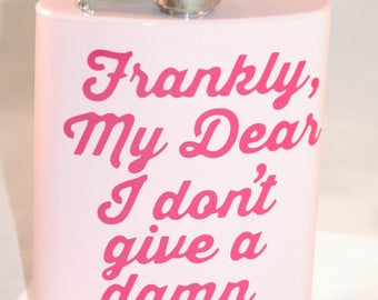 Frankly, My Dear I Don't Give a Damn 8 oz. Pink Hip Flask