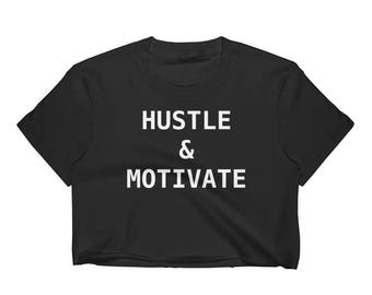 Hustle and Motivate  Women's Crop Top