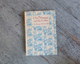The Princess and the Goblin by George MacDonald - E. P. Dutton and Co., Inc.  Illustrated by Charles Folkard 1951 Printed in Great Britain