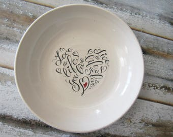 Shallow bowl, Love the life you live, pottery bowl, white glaze, black writing, red heart