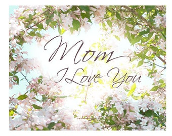 Printable Mother's Day Card, Mom I Love You Photo Card,  Instant Download, Flower Greeting Card