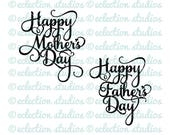 Happy Mother's Day, Happy Father's Day, cake topper SVG file using Samantha font