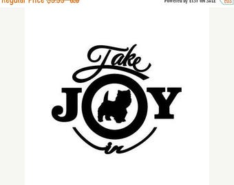 BACK to SCHOOL SALE Take Joy In Dog Cairn Terrier Decal