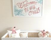 Welcome To My Crib print