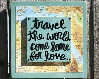 """Hand Made Love Travel Quote Vintage Map Wall Art Sign Outdoors Hiking Geography """"Travel the world, come home for love"""""""