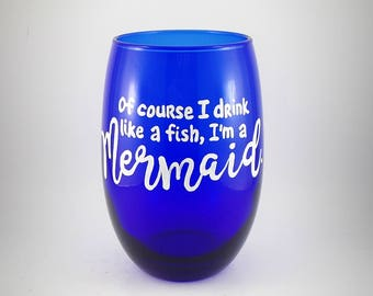 Mermaid Wine Glass, Blue with White hand painted lettering, Beach house surfer girl nautical fun wine glass drink like a fish