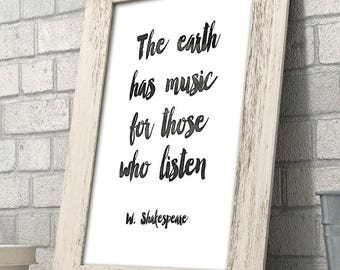 The Earth Has Music For Those Who Listen - 11x14 Unframed Typography Art Print - Great Gift for Musicians