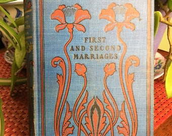 First and Second Marriages by Mrs Madeline Leslie 1896 vintage book