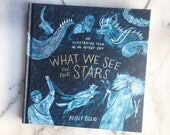 What We See in the Stars- Signed Copy