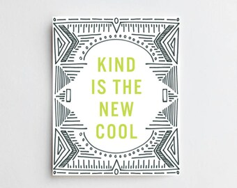 Kind Is The New Cool - ART PRINT