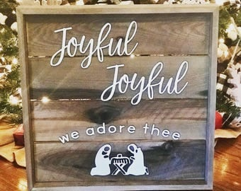 Joyful Joyful We Adore Thee Sign - Farmhouse Christmas Decor - Wooden Sign - Christmas Decor - Rustic Christmas Wood Sign -Hostess Gift