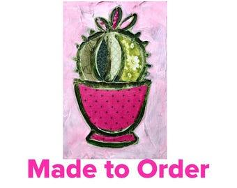 Made to Order Cactus mixed media original painting