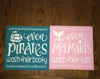 "Even Pirates Wash their booty--Even Mermaids Wash their tails, Bathroom Signs,Children's Bathroom Decor,Wood Sign,Home Decor,12"" x 12"""