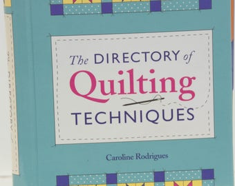 The Directory of Quilting Techniques by Caroline Rodrigues   Hard Cover