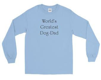 World's Greatest Dog Dad Long Sleeve T-Shirt