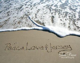 Peace Love & Jersey Written in the Sand Beach Writing Fine Art Photo Jersey Shore