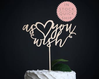 as you wish | wedding cake topper | wood wedding cake topper | as you wish cake topper | rustic wedding cake topper | the princess bride